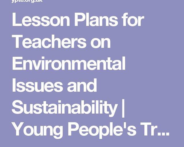 แผนการสอนสำหรับครูเรื่องสิ่งแวดล้อมและความยั่งยืน Young Peo …